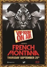 VIP ROOM PRESENTS FRENCH MONTANA