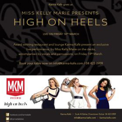 Karma Kafe Gives Us: Miss Kelly Marie presents High on Heels