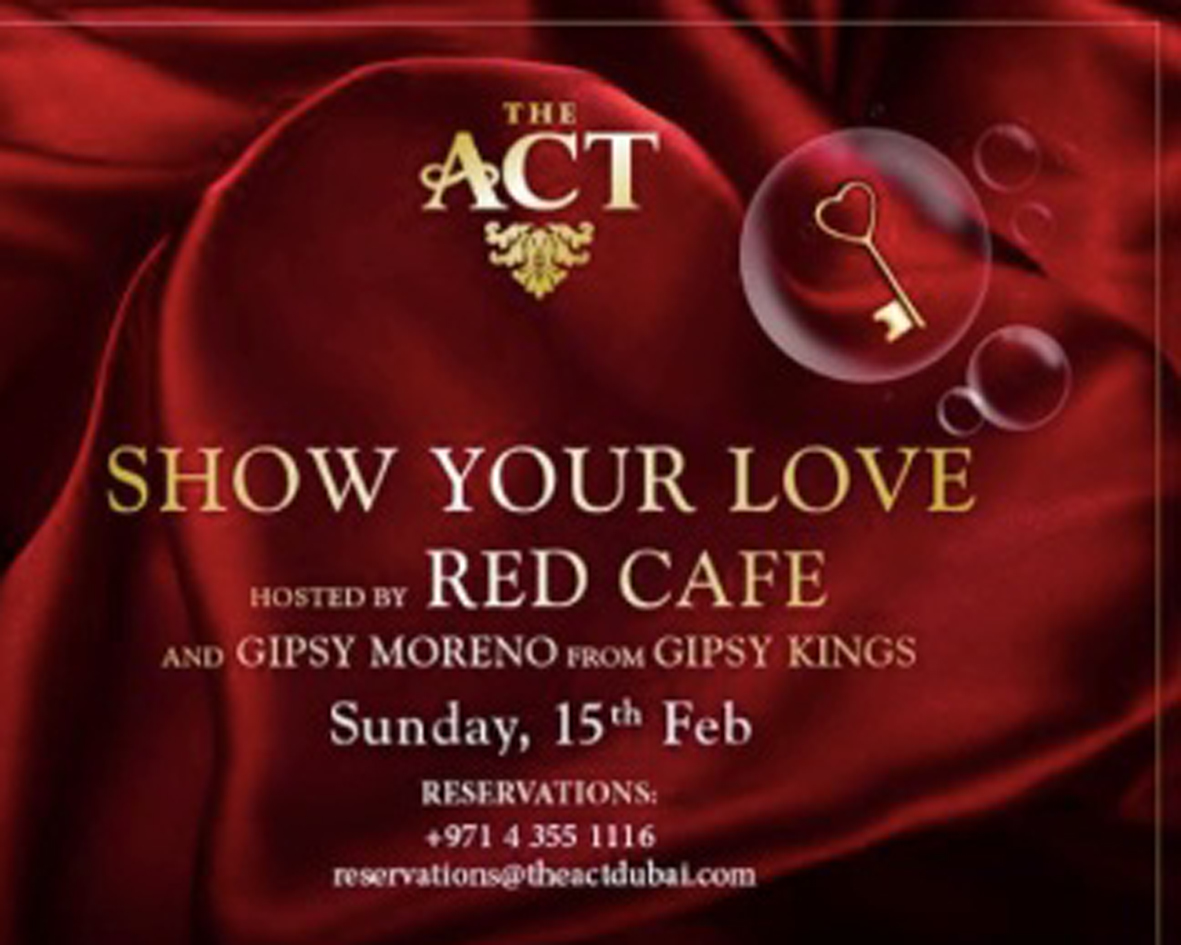 THE ACT DUBAI VALENTINES SHOW - 15TH FEBRUARY