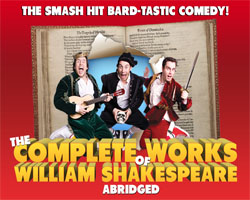International smash hit comedy The Complete Works of William Shakespeare (Abridged) starts this week!